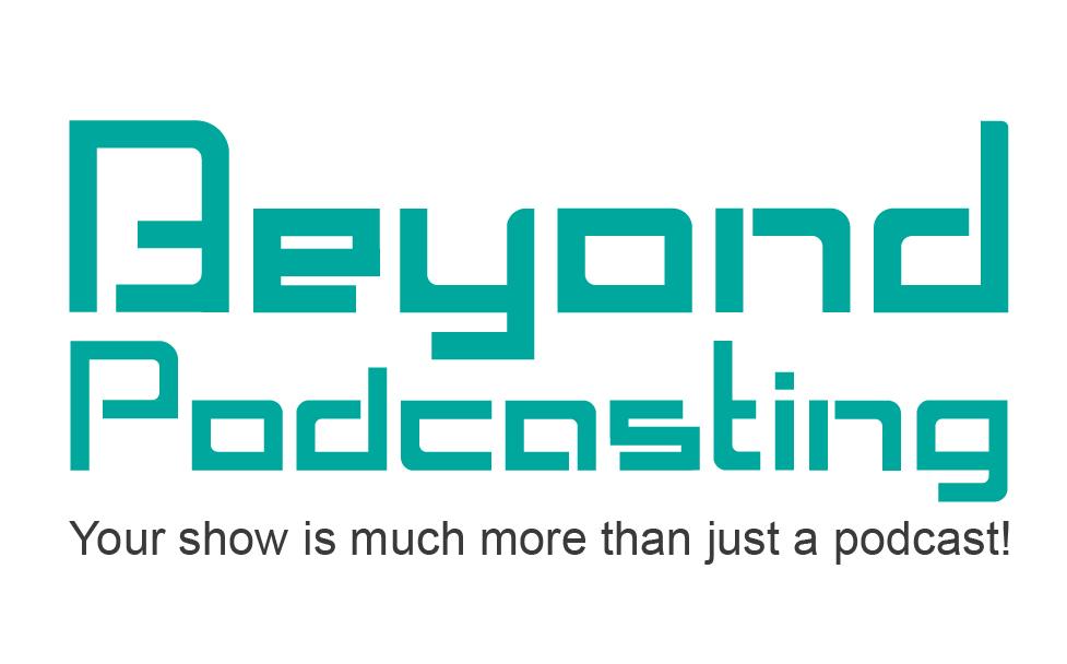 BeyondPodcasting.com